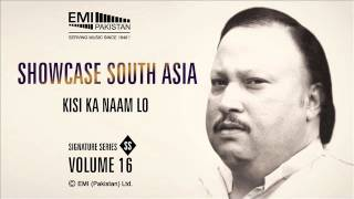 Kisi Ka Naam Lo | Ustad Nusrat Fateh Ali Khan | Showcase South Asia - Vol.16