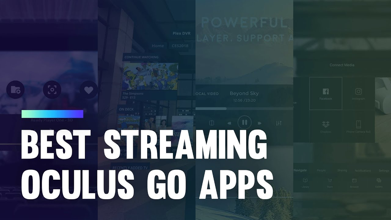 Best Oculus Go Streaming Apps: How to Watch Your Own Videos for Free [2018]