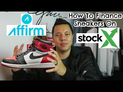 How To Finance Sneakers On StockX Using AFFIRM!
