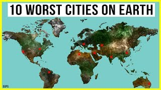 THESE Are the 10 Worst Cities On Earth!