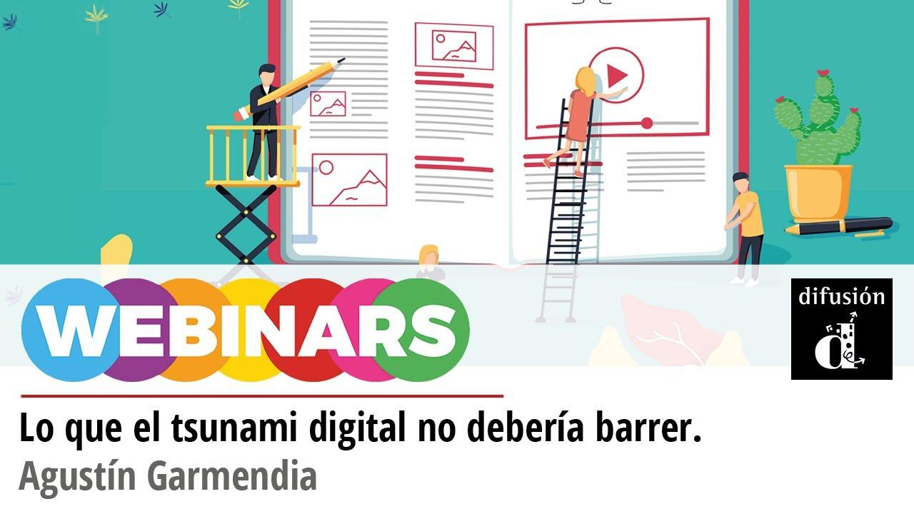 Lo que el tsunami digital no debería barrer