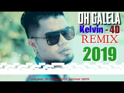 OH GALELA [ WAYASE ] KELVIN 4D _ Tobelo Remixer 2019