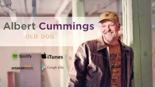 Albert Cummings - Old Dog (Official Audio Stream)