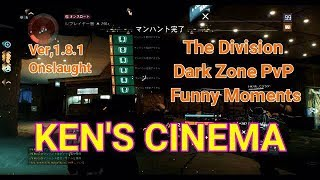 The Division  Dark Zone PVP  Funny Moments Ver,1.8.1 Onslaught.
