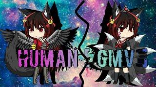 Gambar cover Human | GMV ~ Gacha studio ~ Inspired by LoveablePlayz