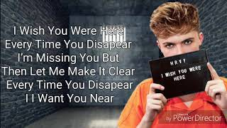 HRVY - I Wish You Were Here (Lyrics)
