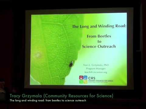 Tracy Grzymala (CRS) - The long and winding road: from beetles to science outreach