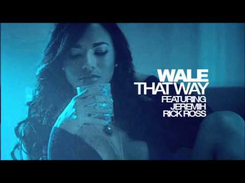 Wale Ft. Jeremih & Rick Ross - That Way (Clean)