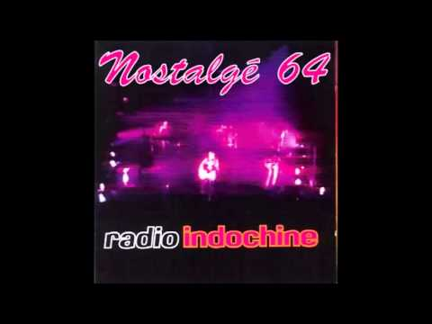 Nostalgé 64 - Radio Indochine - L'Aventurier ( Live )
