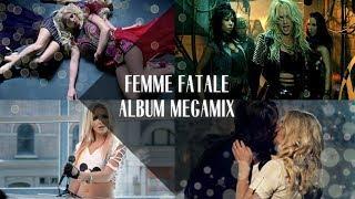 Britney Spears: Femme Fatale Album Megamix