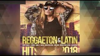 Reggaeton & Latin Hits - 2018