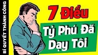7 BÍ QUYẾT Làm Giàu TUYỆT ĐỈNH Mà Một Tỷ Phú Đã Dạy Tôi