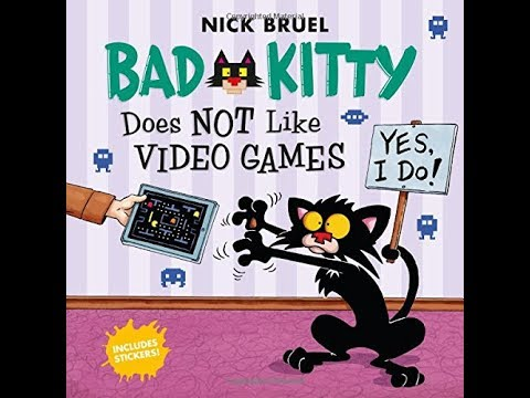 Bad Kitty Does Not Like Video Games | Nick Bruel | Read Aloud
