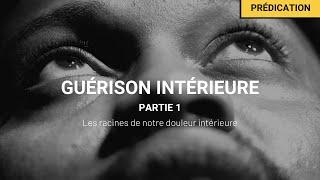 Guérison intérieure - Les racines de notre douleur intérieure - Paskaline Monlouis