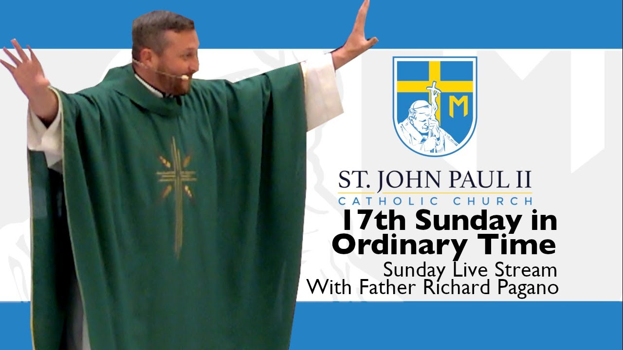 Download SJP2-17th Sunday in Ordinary Time with Father Richard Pagano