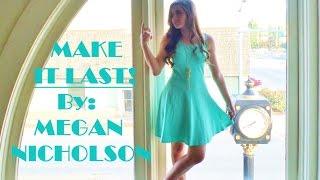 MAKE IT LAST! By MEGAN NICHOLSON