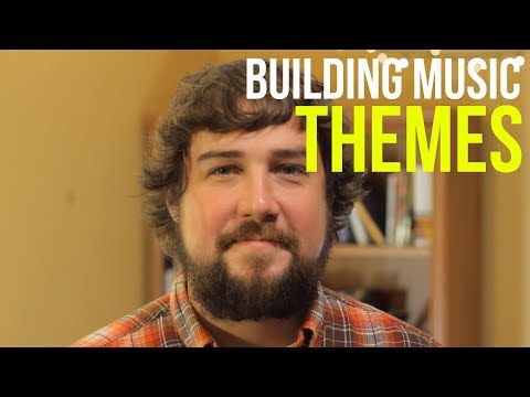Building Music: What is a Theme? – TWO MINUTE MUSIC THEORY #36