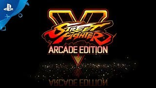 Street Fighter V: Arcade Edition – Reveal Trailer | PS4