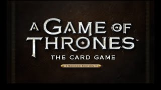 A Game of Thrones: The Card Game Second Edition Tutorial