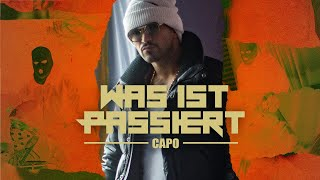 CAPO - WAS IST PASSIERT [Official Video]