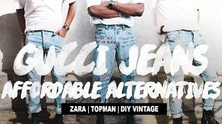 Affordable Alternatives: Gucci Scribbled Jeans (Three Options) Topman | ZARA | DIY Vintage