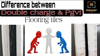 Difference between Double charge flooring Tiles & PGVT flooring Tiles