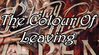 Parkway Drive - The Colour Of Leaving //lyrics//