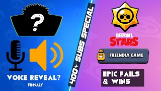 EPIC Fails \u0026 Wins(Friendly Match)!!   And Voice Reveal!(400+ Subs Special)