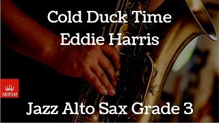 ABRSM Jazz Alto Sax | Grade 3 | Cold Duck Time | Eddie Harris