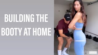 BUILDING THE BOOTY AT HOME