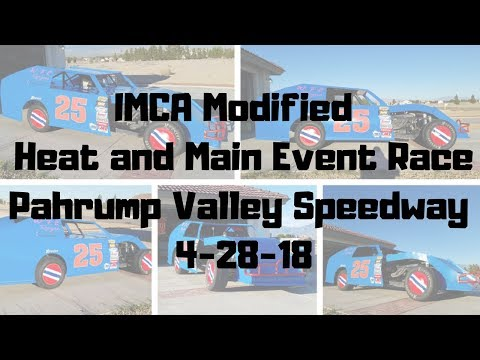IMCA Modified Heat and Main Event Race Pahrump Valley Speedway 4-28-18