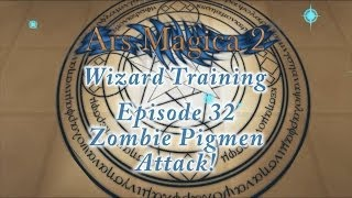 Ars Magica 2: Wizard Training - Episode 32 - Zombie Pigmen Attack