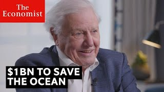 $1bn to save the ocean | The Economist