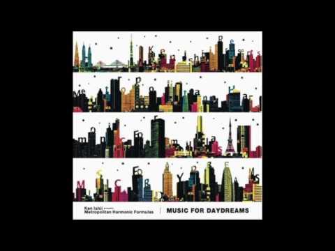 Music for Daydreams – Ken Ishii presents Metropolitan Harmonic Formulas