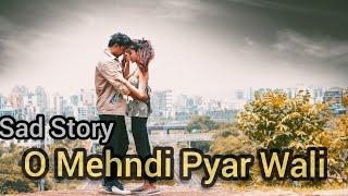 O Mehndi Pyar Wali Hathon Pe Lagaogi   Dil Tod Ke Hasti Ho Mera   Best Love Story   By Nyaani Rj