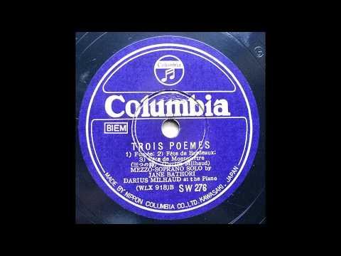 Jane Bathori - Milhaud : Trois Melodies (Jean Cocteau) Op.59