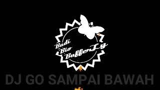 DJ GO SAMPAI BAWAH - MUSIK TIKTOK VIRAL TERBARU