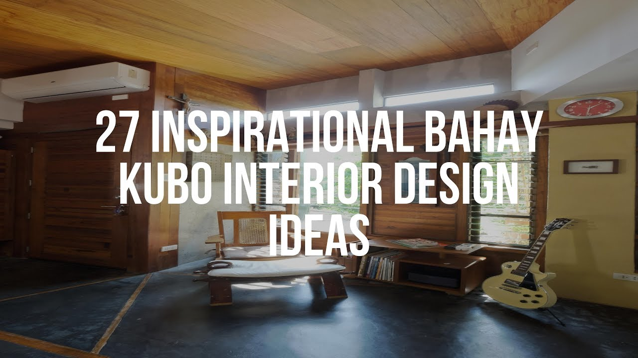 27 Inspirational Bahay Kubo Interior Design Ideas Youtube