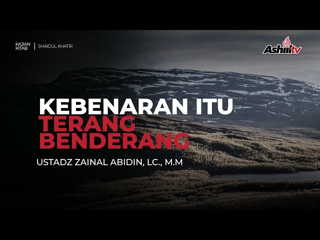 🔴 [LIVE] Kebenaran Itu Terang Benderang - Ustadz Zainal Abidin Lc., M.M حفظه الله