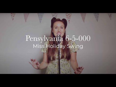 Pennsylvania 6-5-000 - Performed by Miss Holiday Swing