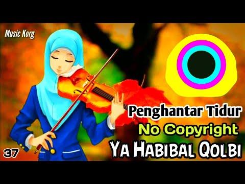Ya Habibal Qolbi No Copyright, Musik Instrument Penghantar Tidur, Musik Marawis Gambus, Musik Arabic