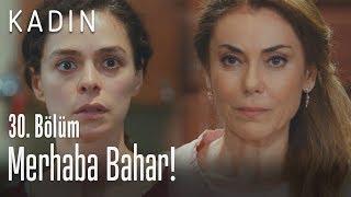 Merhaba Bahar - Kadın 30. Bölüm