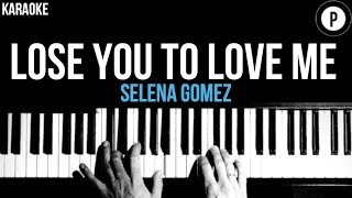 Selena Gomez - Lose You To Love Me Karaoke Acoustic Piano Instrumental Cover Lyrics