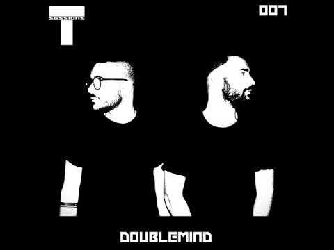 T SESSIONS 007 - DOUBLEMIND