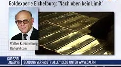 Goldexperte Walter K. Eichelburg: 1 Trillion Dollar je Unze möglich!