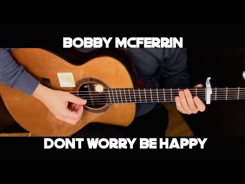 Bobby McFerrin - Don't Worry, Be Happy - Fingerstyle Guitar