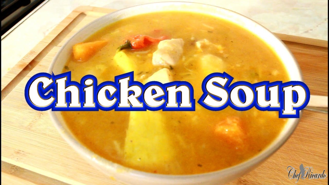 Chicken Soup With Dumplings Jamaican Chicken Soup Recipes By Chef