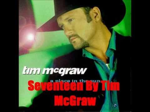 Seventeen By Tim McGraw *Lyrics in description*