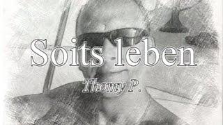 Soits leben - Thomy P.