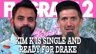 Kim K is Single and Ready For Drake | Flagrant 2 with Andrew Schulz and Akaash Singh